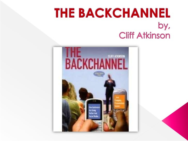 THE BACKCHANNELby, Cliff Atkinson<br />