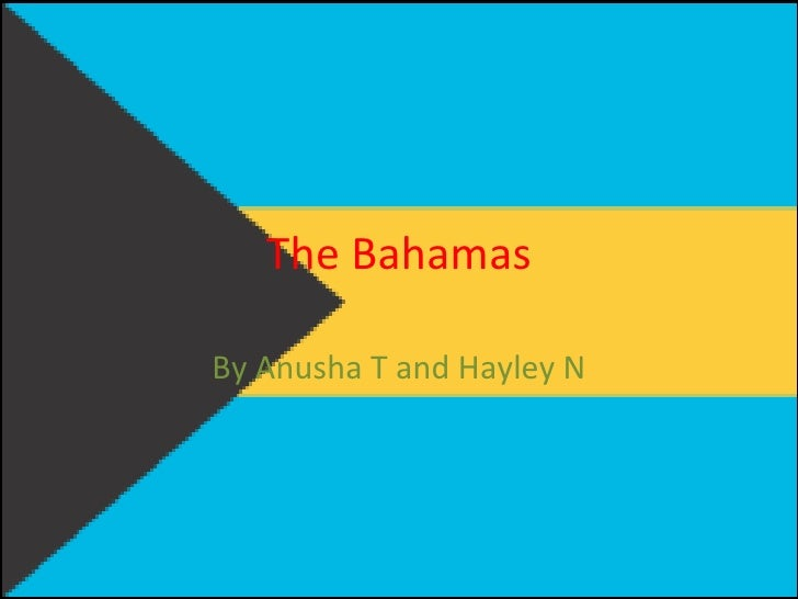 The BahamasBy Anusha T and Hayley N
