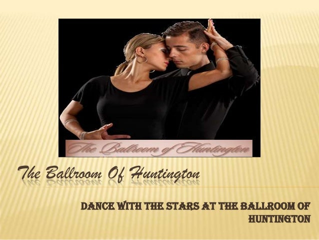 The Ballroom Of Huntington         Dance with the stars at The Ballroom of                                      Huntington