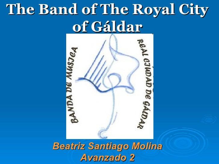 The Band of The Royal City       of Gáldar     Beatriz Santiago Molina           Avanzado 2