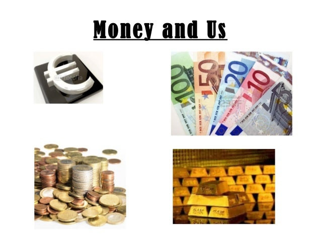 Money and Us