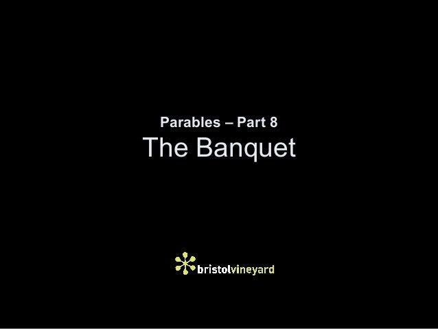 Parables – Part 8The Banquet
