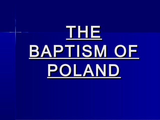 THEBAPTISM OF  POLAND