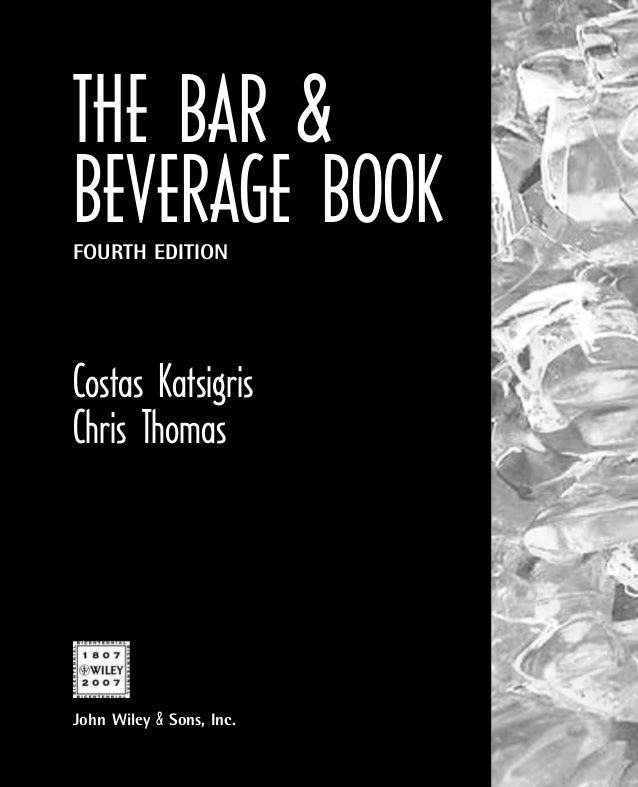 The bar beverage book katsigris wiley the bar beverage book fourth edition costas katsigris chris thomassn fandeluxe Images
