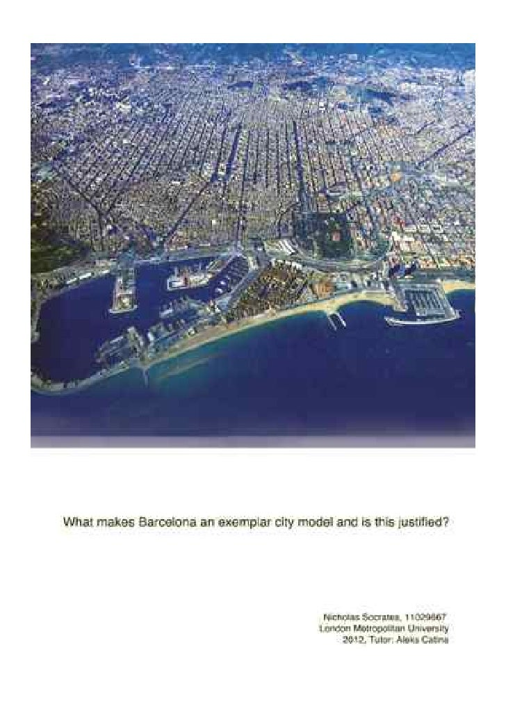 Contents1. Introduction: What makes Barcelona so unique?3. The Grid: Is Barcelonas expansion plan over-rationalized?12. Fr...