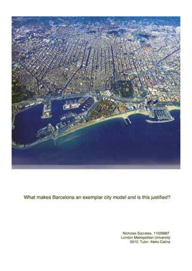 Contents  1. Introduction: What makes Barcelona so unique? 3. The Grid: Is Barcelona's expansion plan over-rationalized? 1...