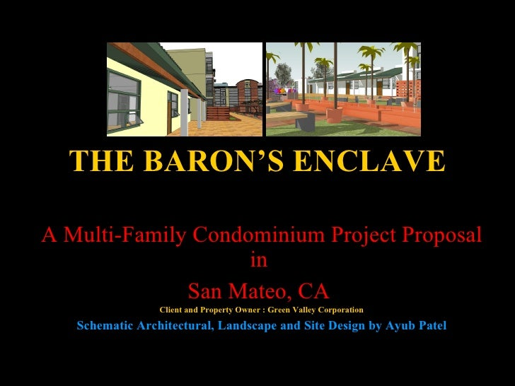 THE BARON'S ENCLAVE A Multi-Family Condominium Project Proposal in  San Mateo, CA  Client and Property Owner : Green Valle...