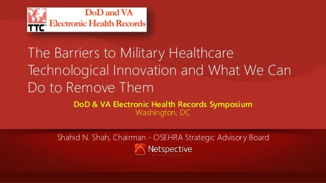 The Barriers to Military Healthcare Technological Innovation and What We Can Do to Remove Them DoD & VA Electronic Health ...