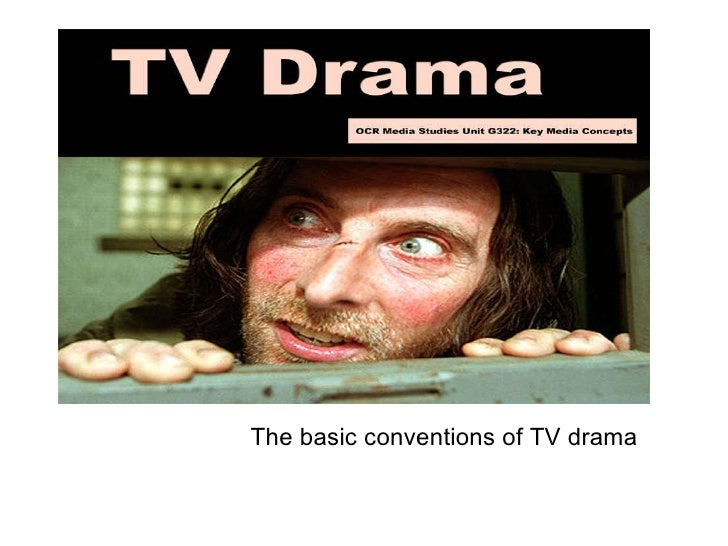 The basic conventions of TV drama