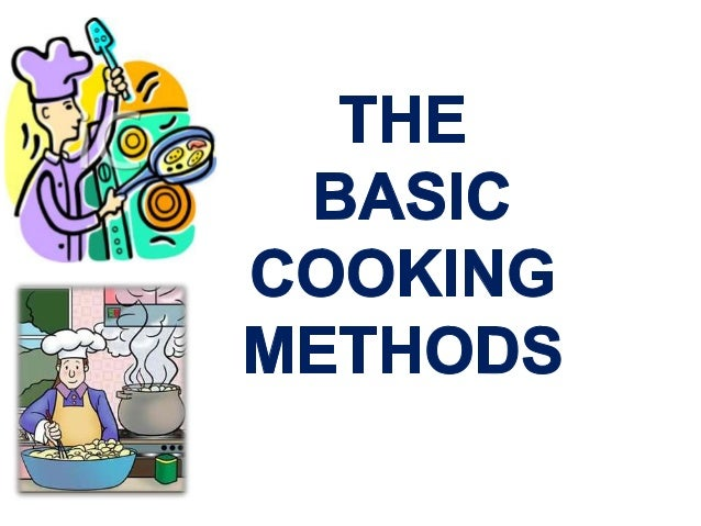 The basic cooking methods