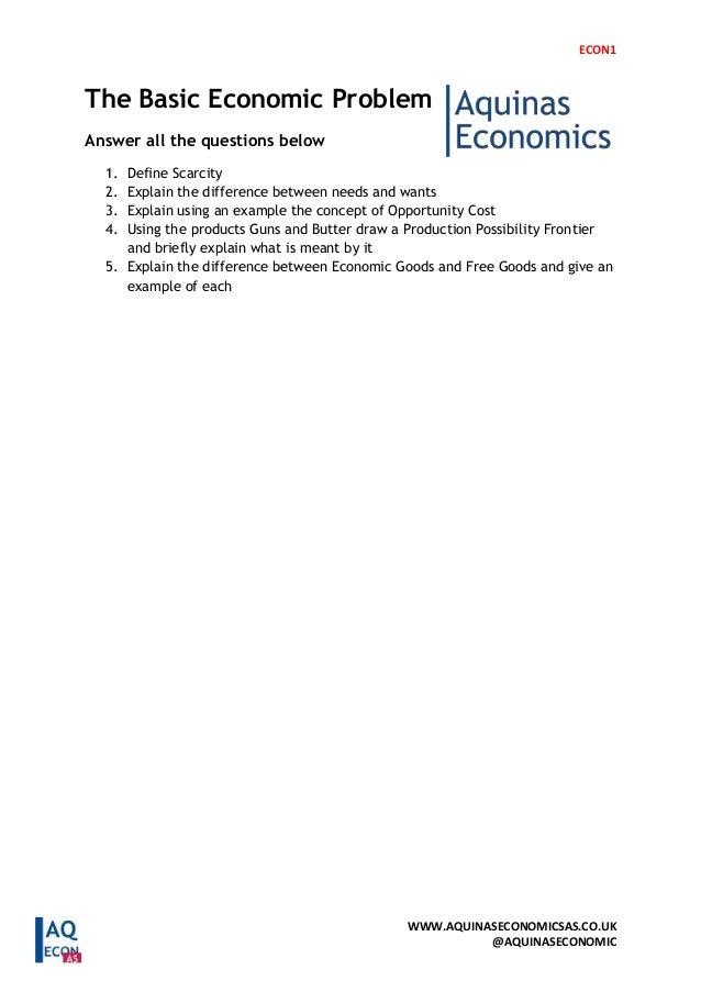 ECON1 WWW.AQUINASECONOMICSAS.CO.UK @AQUINASECONOMIC The Basic Economic Problem Answer all the questions below 1. Define Sc...