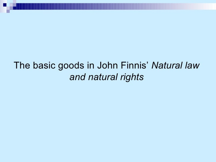 The basic goods in John Finnis'  Natural law and natural rights