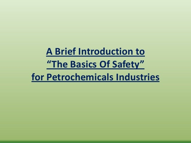 "A Brief Introduction to""The Basics Of Safety""for Petrochemicals Industries"