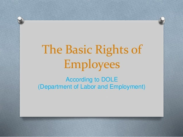 The Basic Rights of Employees According to DOLE (Department of Labor and Employment)