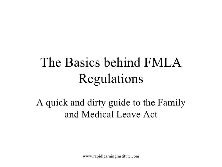 The Top 8 Facts about  FMLA Regulations every Manager needs to know A quick and dirty guide to the Family and Medical Leav...