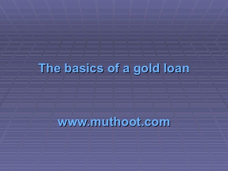 The basics of a gold loan www.muthoot.com