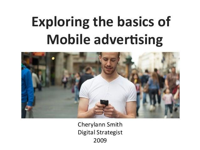 Exploring the basics of Mobile adver6sing Cherylann Smith  Digital Strategist 2009