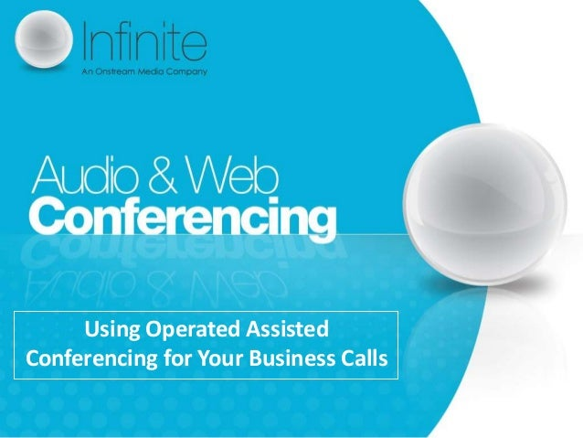 Using Operated AssistedConferencing for Your Business Calls