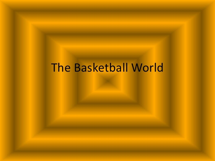 The Basketball World<br />