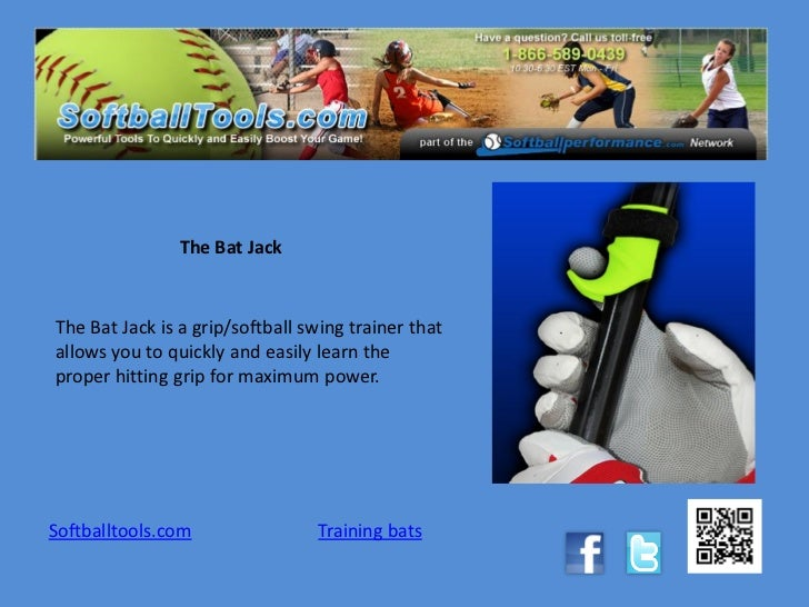 The Bat JackThe Bat Jack is a grip/softball swing trainer thatallows you to quickly and easily learn theproper hitting gri...
