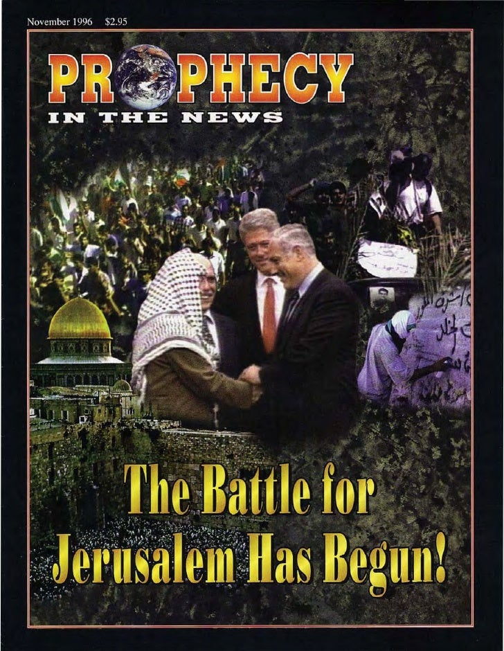 The Battle For Jerusalem Has Begun! -  Prophecy in the News Magazine -  Nov 1996