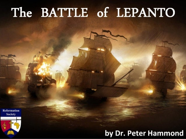 The BATTLE of LEPANTO by Dr. Peter Hammond