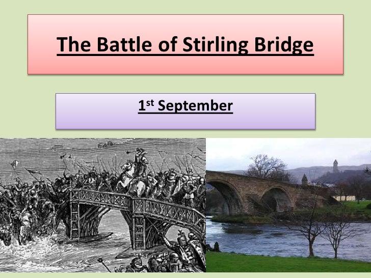 The Battle of Stirling Bridge<br />1st September<br />