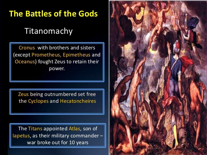 The Battles of the Gods     Titanomachy   Cronus with brothers and sisters (except Prometheus, Epimetheus and  Oceanus) fo...