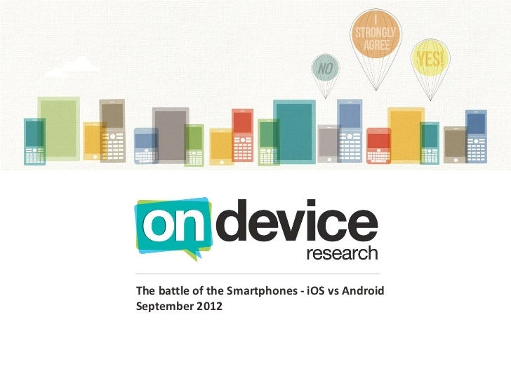 The battle of the Smartphones - iOS vs AndroidSeptember 2012
