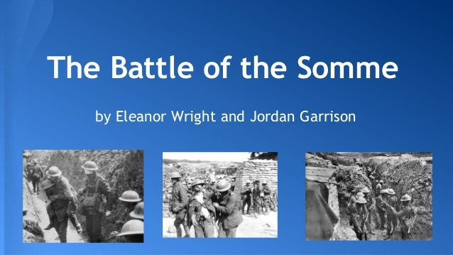 The Battle of the Somme by Eleanor Wright and Jordan Garrison
