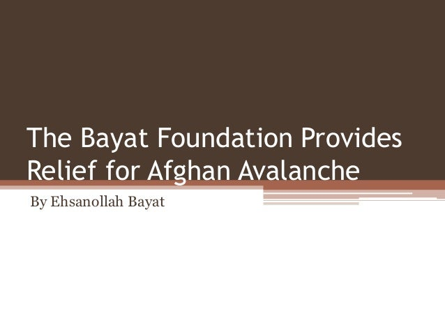 The Bayat Foundation Provides Relief for Afghan Avalanche By Ehsanollah Bayat