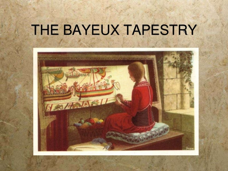THE BAYEUX TAPESTRY<br />