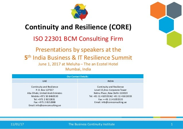11/01/17 The Business Continuity Institute 1 Continuity and Resilience (CORE) ISO 22301 BCM Consulting Firm Presentations ...