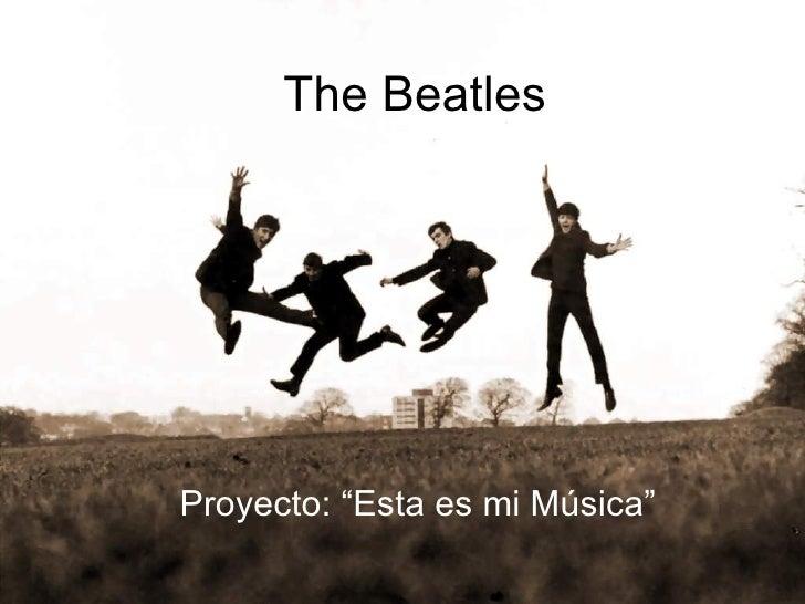 """The Beatles Proyecto: """"Esta es mi Música"""""""