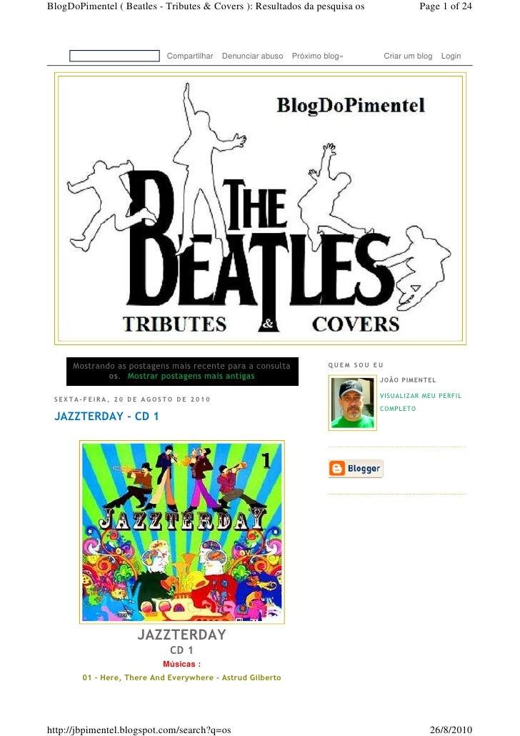 BlogDoPimentel ( Beatles - Tributes & Covers ): Resultados da pesquisa os                    Page 1 of 24                 ...