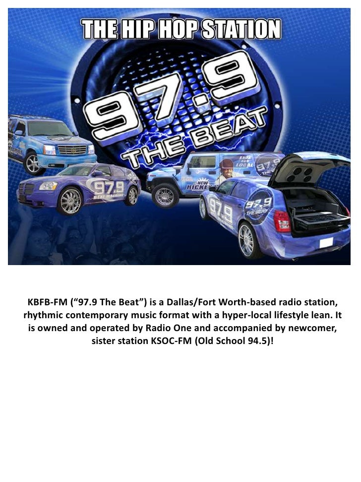 "KBFB-FM (""97.9 The Beat"") is a Dallas/Fort Worth-based radio station,rhythmic contemporary music format with a hyper-local..."