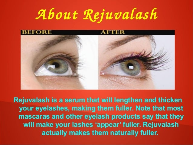 AboutRejuvalash Rejuvalash is a serum that will lengthen and thicken your eyelashes, making them fuller. Note that most m...
