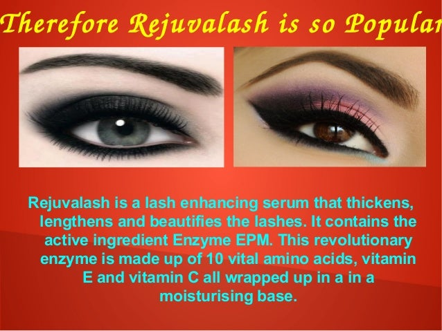ThereforeRejuvalashissoPopular Rejuvalash is a lash enhancing serum that thickens, lengthens and beautifies the lashes...
