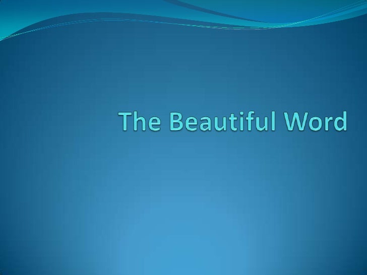 The Beautiful Word<br />
