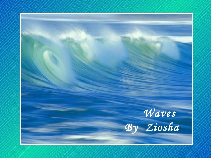 Waves  By  Ziosha