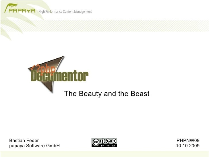 The Beauty and the Beast     Bastian Feder                                     PHPNW09 papaya Software GmbH               ...