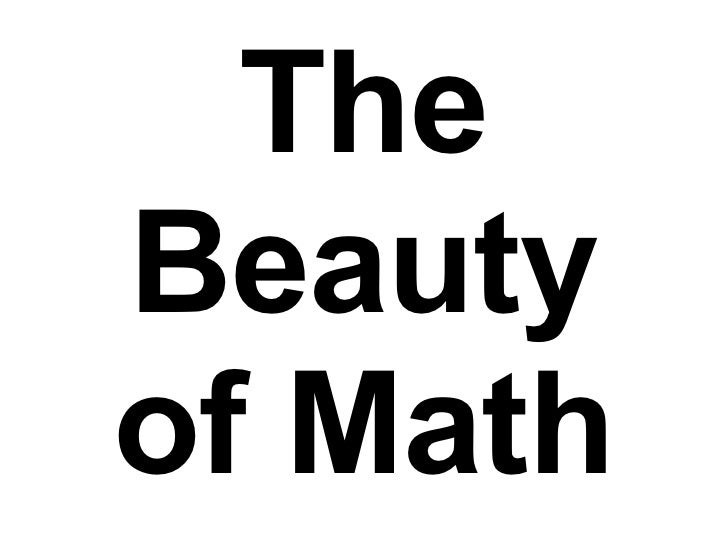 The Beauty of Math
