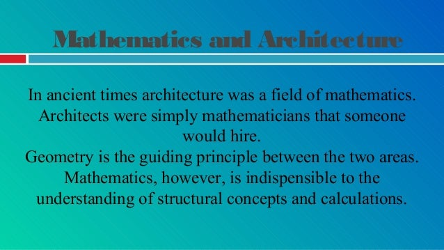 Mathematics and Architecture Some are purely utilitarian such as the Great Wall of China.