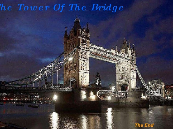 The Tower Of The Bridge The End