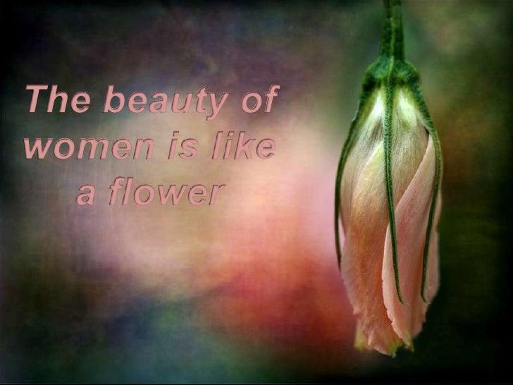 The beauty of women is like a flower<br />