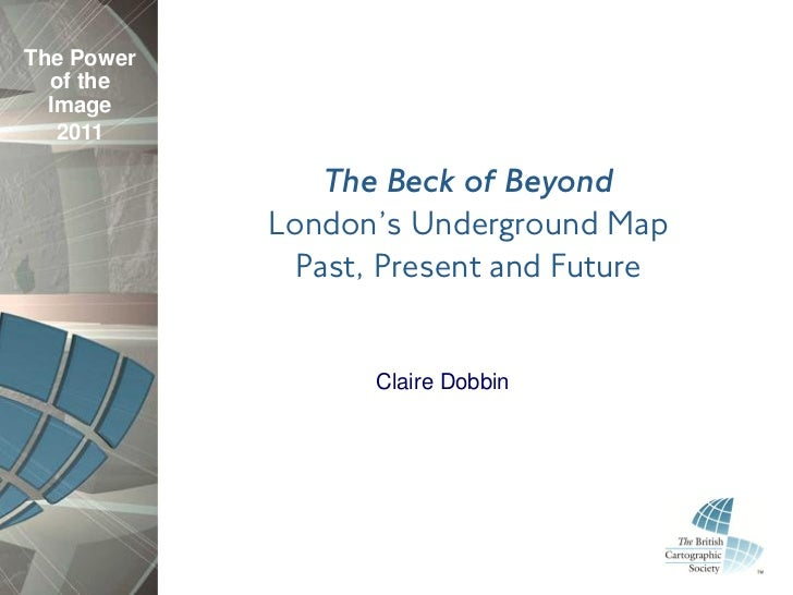 The Power  of the  Image   2011               The Beck of Beyond            London's Underground Map             Past, Pre...
