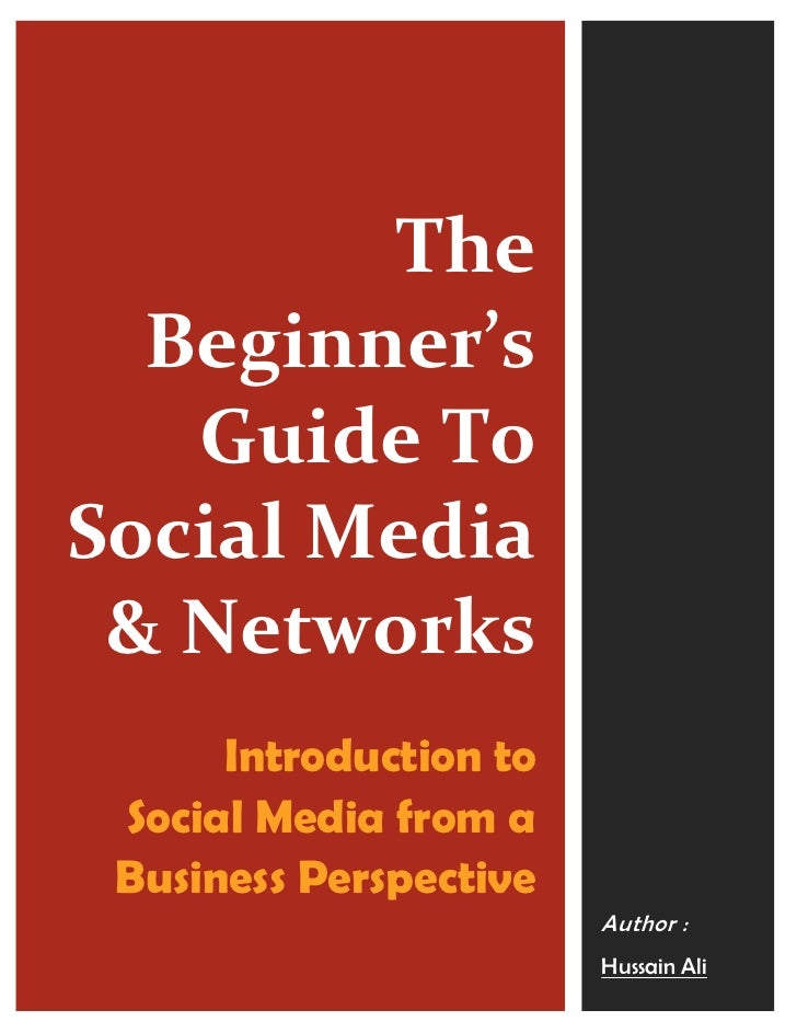 The  Beginner's   Guide ToSocial Media & Networks      Introduction to Social Media from a Business Perspective           ...
