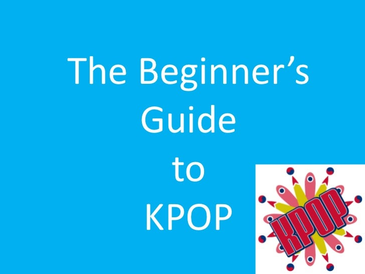 The Beginner's Guide toKPOP<br />