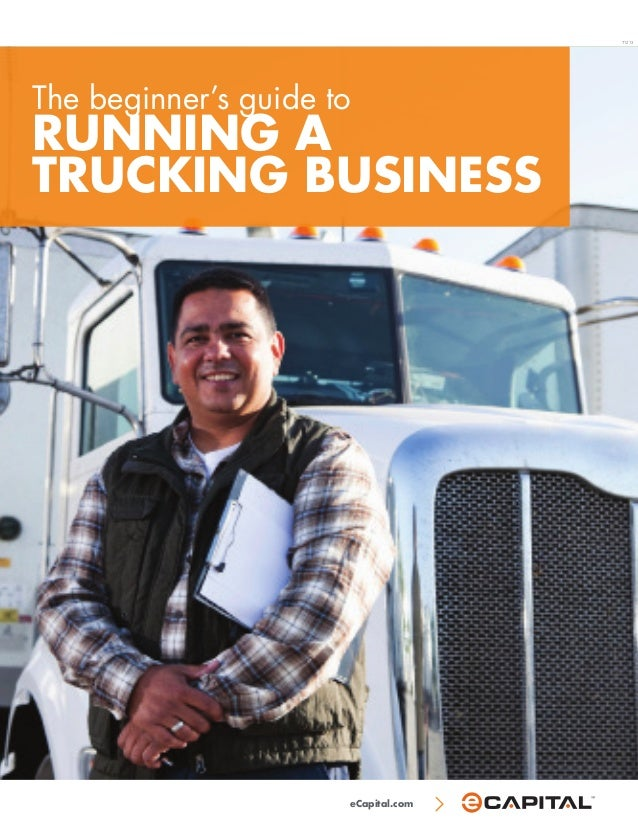 eCapital.com The beginner's guide to RUNNING A TRUCKING BUSINESS T1213