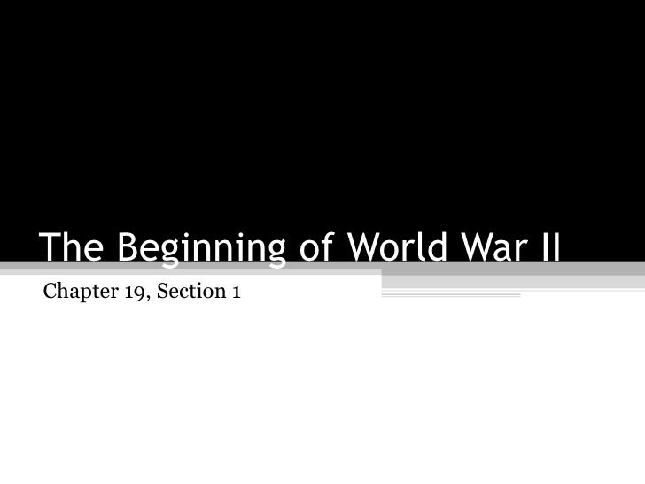 The Beginning of World War II Chapter 19, Section 1